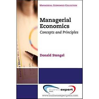 Managerial Economics Concepts and Principles by Stengel & Donald