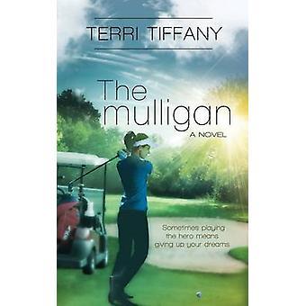 The Mulligan by Tiffany & Terri