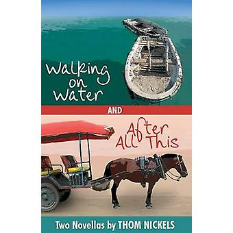 Walking on Water  After All This by Nickels & Thom