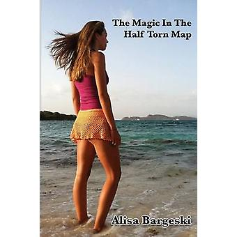 The Magic in the Half Torn Map by Bargeski & Alisa