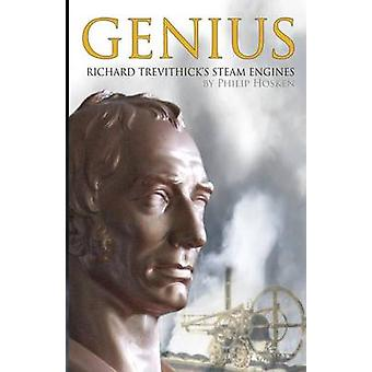 Genius Richard Trevithicks Stoommachines door Hosken & Philip M.