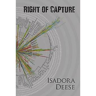 Right of Capture by Deese & Isadora