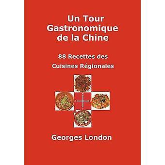 Un Tour Gastronomique de La Chine by London & Georges