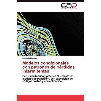 Modelos condicionales con patrones de prdidas intermitentes by Uranga Rolando