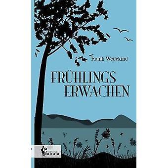 Frhlings Erwachen by Wedekind & Frank