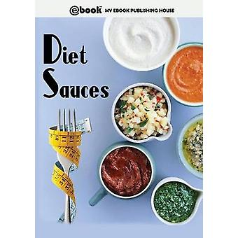 Diet Sauces by Publishing House & My Ebook