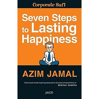 Seven Steps to Lasting Happiness by Jamal & Azim