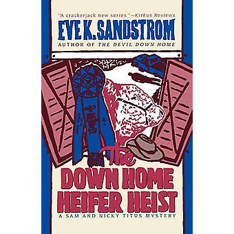 The Down Home Heifer Heist by Sandstrom