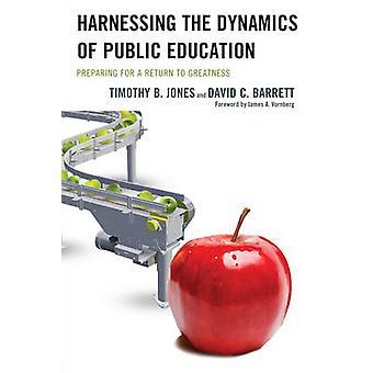 Die Dynamik der öffentlichen Bildung nutzen, die Jones & Timothy B. auf eine Rückkehr zur Größe vorbereiten.