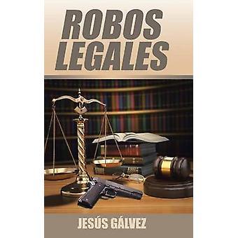 Robos Legales by Glvez & Jess
