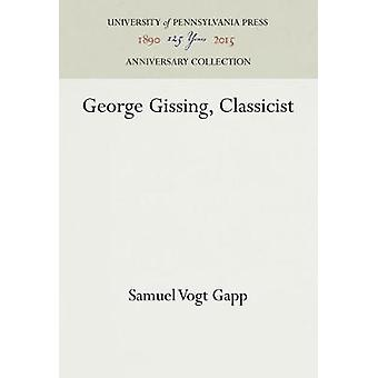 George Gissing Classicist by Gapp & Samuel Vogt