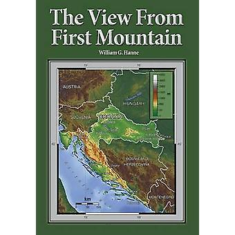 The View From First Mountain A personal view of the Democracy Transition Program after the Croatian War of Independence by Hanne & William G.