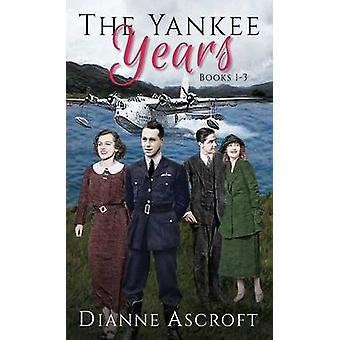 The Yankee Years Books 13 by Ascroft & Dianne