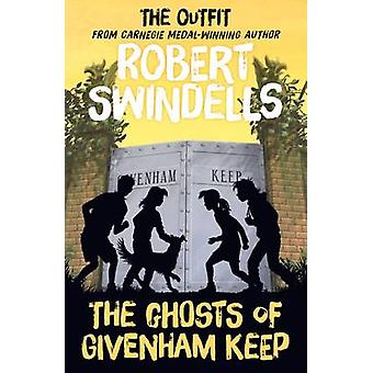 The Ghosts of Givenham Keep by Swindells & Robert