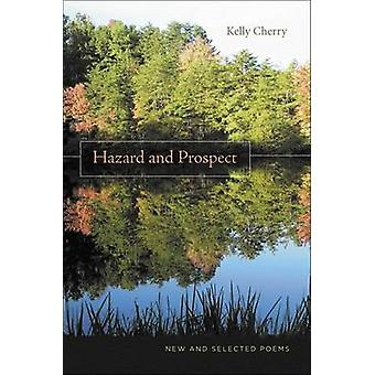 Hazard and Prospect - New and Selected Poems by Kelly Cherry - 9780807