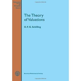 The Theory of Valuations by O.F.G. Schilling - 9780821815045 Book