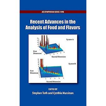 Recent Advances in the Analysis of Food and Flavors by Stephen Toth -