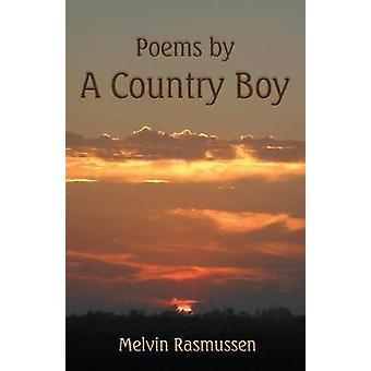 Poems by a Country Boy by Melvin Rasmussen - 9781457525193 Book
