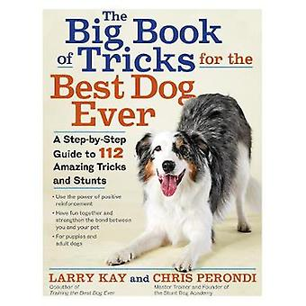 The Big Book of Tricks for the Best Dog Ever - A Step-by-Step Guide to