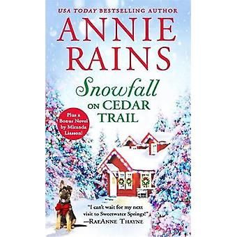 Snowfall on Cedar Trail - Two full books for the price of one by Annie