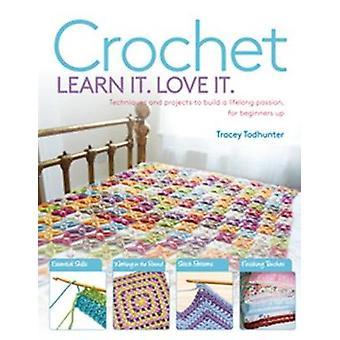 Crochet l'apprendre. L'amour. - Techniques et projets pour construire un Lifelo
