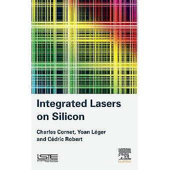 Integrated Lasers on Silicon - 9781785480621 Book