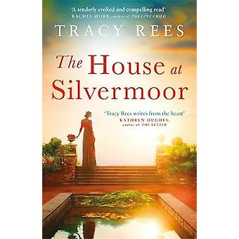 The House at Silvermoor by Tracy Rees - 9781786486707 Book