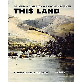 This Land - A History of the United States - v. 1 by Philip J. Deloria