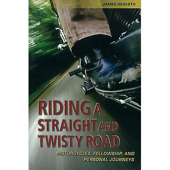 Riding a Straight and Twisty Road - Motorcycles - Fellowship - and Per