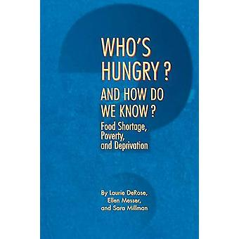 Who's Hungry? And How Do We Know? - Food Shortage - Poverty - and Depr