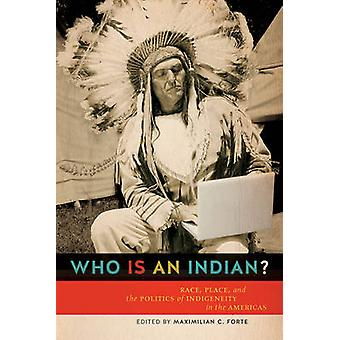 Qui est un Indien ? -Course - Place - and the Politics of Indigeneity in