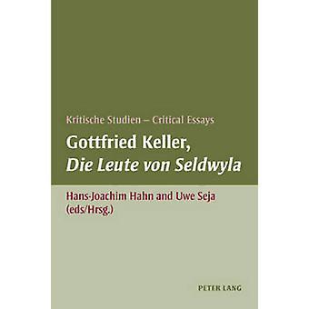 Gottfried Keller - Die Leute Von Seldwyla - Kritische Studien - Critic