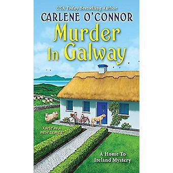 Murder in Galway by Carlene O'Connor - 9781496724472 Book