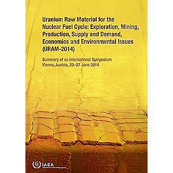 Matières premières d'uranium pour le cycle du combustible nucléaire - Exploration - Mines