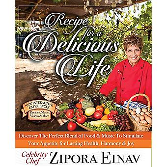 Recipe for a Delicious Life - Discover The Perfect Blend of Food &