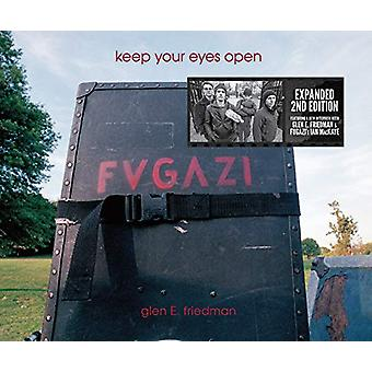 Keep Your Eyes Open - The Fugazi Photographs of Glen E. Friedman by Gl