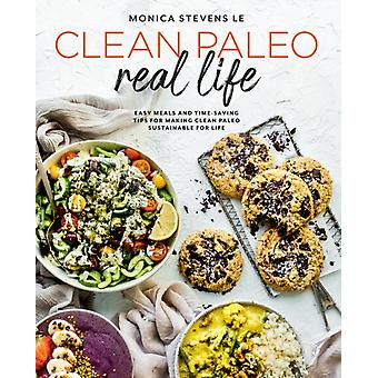 Clean Paleo Real Life by Stevens Le & Monica