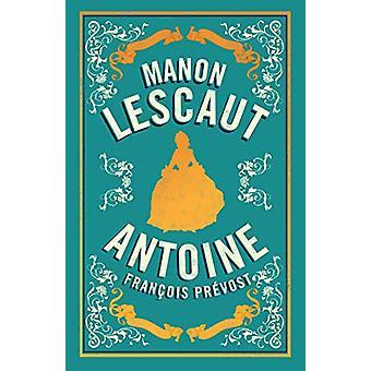 Manon Lescaut by Antoine Francois Prevost - 9781847498144 Book