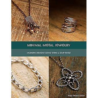 Minimal Metal Jewelry by Kieu Pham Gray - 9781627006941 Book