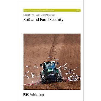 Soils and Food Security by R. E. Hester - R. M. Harrison - Luca Monta