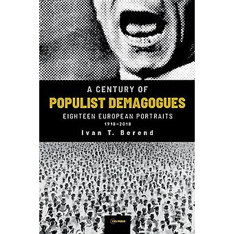 A Century of Populist Demagogues by Berend & Ivan T