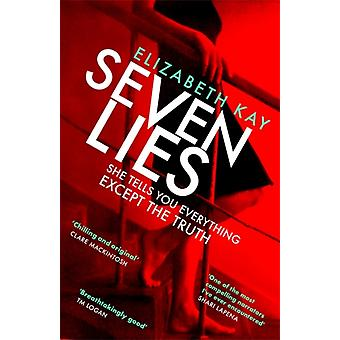 Seven Lies  The most addictive pageturning thriller of 2020 by Elizabeth Kay