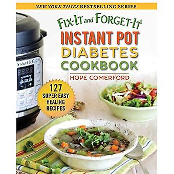 Fix-It and Forget-It Instant Pot Diabetes Cookbook: 127 Super Easy Healthy Recipes (Fix-It and� Forget-It)