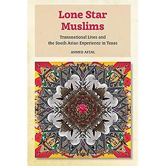 Los musulmanes estrella solitarios: Vidas transnacionales y la experiencia del sur de Asia en Texas