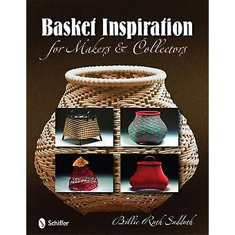 Basket Inspiration  For Makers and Collectors by Billie Ruth Sudduth