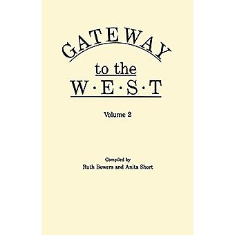 Gateway to the West. in Two Volumes. Volume 2 by Ruth Bowers - 978080