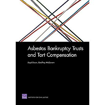 Asbestos Bankruptcy Trusts and Tort Compensation by Lloyd Dixon - 978