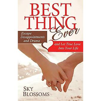 Best Thing Ever - Escape Disappointments and Drama and Let True Love I