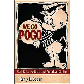 Mennään Pogo - Walt Kelly - politiikka - ja amerikkalainen satiiri Kerry Saukko