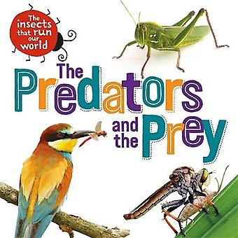 Les prédateurs et les proies Les insectes qui dirigent notre monde